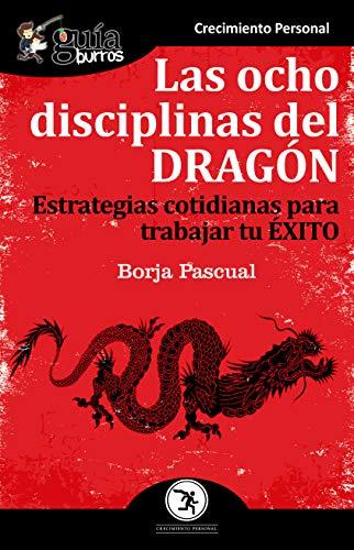 GuíaBurros Las ocho disciplinas del Dragón: Estrategias cotidianas ...