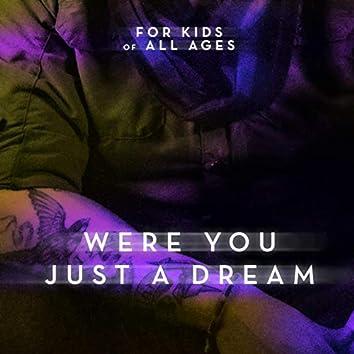 Were You Just a Dream