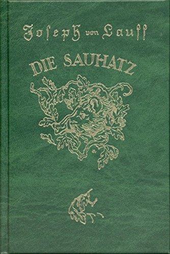 Die Sauhatz: Der Brixiade dritter und letzter Teil. Ein komisches Sau-, Wein- und Moselmärchen