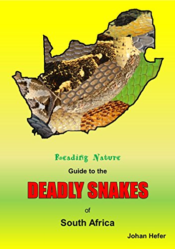 The Reading Nature Guide to the Deadly Snakes of South Africa (English Edition)