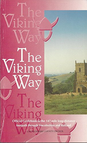 The Viking Way: Official Guidebook to the 147 Mile Long Distance Footpath Through Lincolnshire and Rutland
