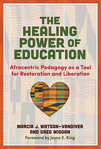 The Healing Power of Education: Afrocentric Pedagogy as a Tool for Restoration and Liberation