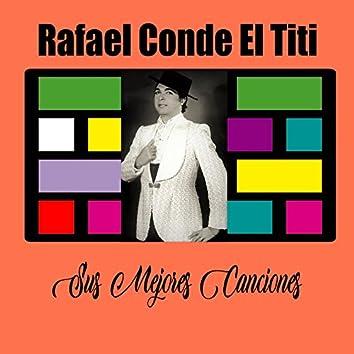Rafael Conde 'El Titi' / Sus Mejores Canciones
