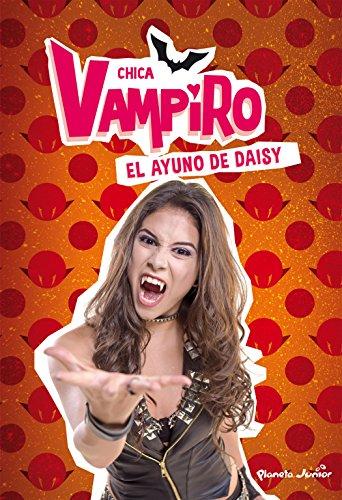 Chica Vampiro. El ayuno de Daisy: Narrativa 3