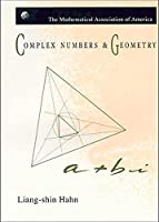 Complex Numbers and Geometry (Mathematical Association of America Textbooks)