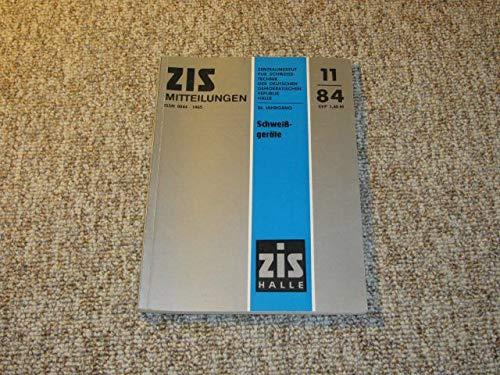 ZIS-Mitteilungen Heft Nr. 11/1984 (Schweißgeräte)