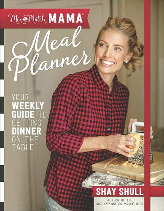 Mix-and-Match Mama? Meal Planner: Your Weekly Guide to Getting Dinner on the Table