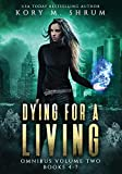 Dying for a Living Omnibus Volume 2: Dying for a Living Books 4-7