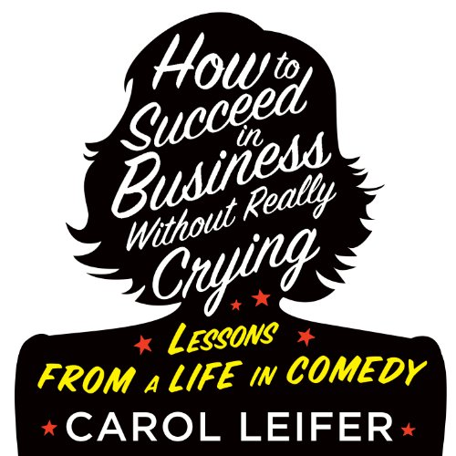 How to Succeed in Business Without Really Crying audiobook cover art