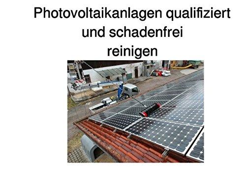Photovoltaikanlagen qualifiziert und schadenfrei reinigen: Grundlagen über die Photovoltaikreinigung