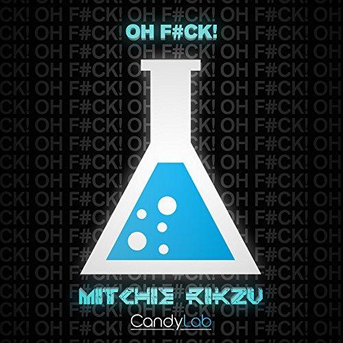 Oh F#ck! (Original Mix) [Explicit]
