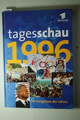 Tagesschau 1996. Die Ereignisse des Jahres.