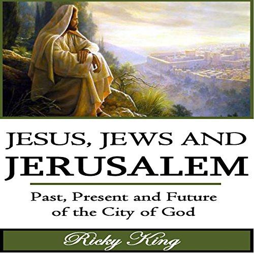 Jesus, Jews & Jerusalem audiobook cover art