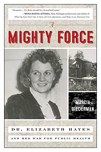A Mighty Force: Dr. Elizabeth Hayes and Her War for Public Health