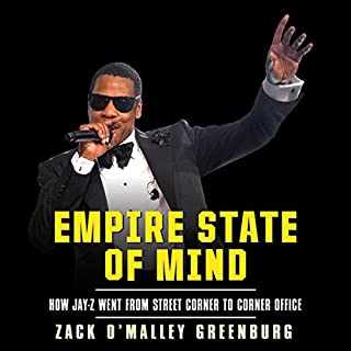 Empire State of Mind     How Jay-Z Went from Street Corner to Corner Office              By:                                                                                                                                 Zack O'Malley Greenburg                               Narrated by:                                                                                                                                 Sean Pratt                      Length: 5 hrs and 35 mins     478 ratings     Overall 4.1