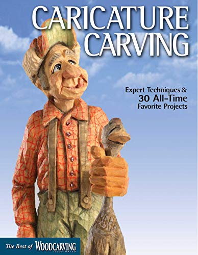 Caricature Carving: Expert Techniques and 30 All-Time Favorite Projects (Fox Chapel Publishing) Full-Size Patterns & Step-by-Step for a Cowboy, Gnome, Woodcarver, Chess Set, Rolling Animals, and More
