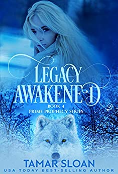 Legacy Awakened: Prime Prophecy Series 4 by [Tamar Sloan]