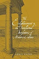 The Enlightenment and the Intellectual Foundations of Modern Culture by Louis Dupr茅(2005-11-01)