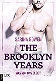 The Brooklyn Years - Was von uns bleibt (Brooklyn-Years-Reihe 1) von Sarina Bowen