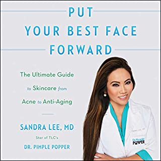 Put Your Best Face Forward     The Ultimate Guide to Skincare from Acne to Anti-Aging              By:                                                                                                                                 Sandra Lee                               Narrated by:                                                                                                                                 Erin Bennett,                                                                                        Sandra Lee                      Length: 10 hrs and 6 mins     Not rated yet     Overall 0.0