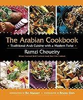 The Arabian Cookbook: Traditional Arab Cuisine with a Modern Twist