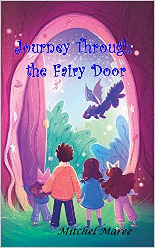 Journey Through the Fairy Door: Magic Cube Book #2 (The Magic Cube) (English Edition)