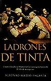 LADRONES DE TINTA (HISTORICA) de Alfonso Mateo-sagasta (21 ene 2004) Tapa dura