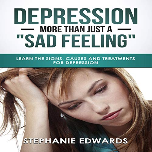 Depression: More Than Just a Sad Feeling? audiobook cover art