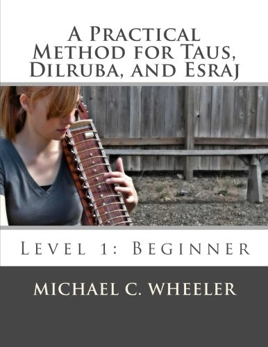 A Practical Method for Taus, Dilruba, and Esraj: Level 1: Beginner