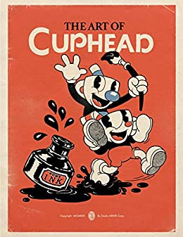 The Art of Cuphead by [Studio MDHR]