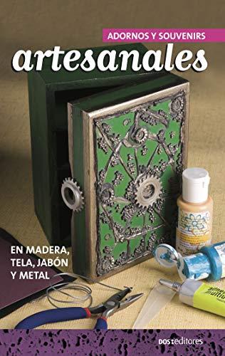 ADORNOS Y SOUVENIRS ARTESANALES: en madera, tela, jabón y metal (DECORACION - TECNICAS VARIADAS, FACILES Y LINDAS. nº 7)