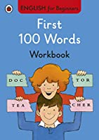 First 100 Words Workbook English for Beginners