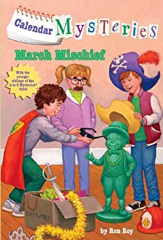 Calendar Mysteries #3: March Mischief by [Ron Roy, John Steven Gurney]
