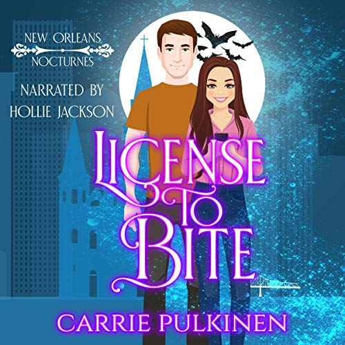 License to Bite: A Paranormal Romantic Comedy: New Orleans Nocturnes, Book 1