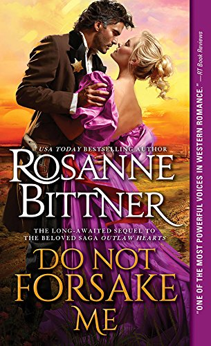 Do Not Forsake Me (Outlaw Hearts Series Book 2)