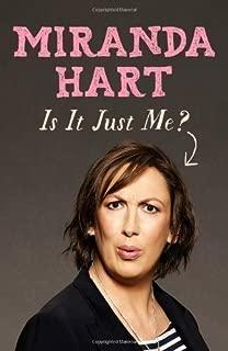 Is it Just Me? by Hart, Miranda (2012)