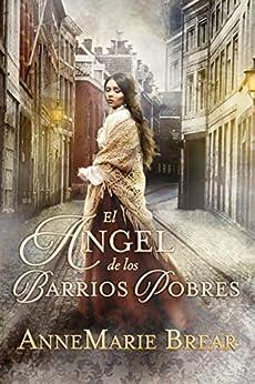 El ángel de los barrios pobres – AnneMarie Brear (Rom)  51Vn-20wPNL._SY346_