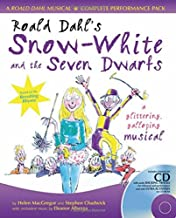 Roald Dahl's Snow-White and the Seven Dwarfs: A Glittering Galloping Musical (A & C Black Musicals)
