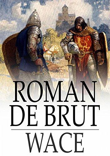 Roman de Brut: Arthurian Chronicles (English Edition)