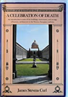 Celebration of Death: Introduction to Some of the Buildings, Monuments and Settings of Funerary Architecture in the Western European Tradition 0684166135 Book Cover