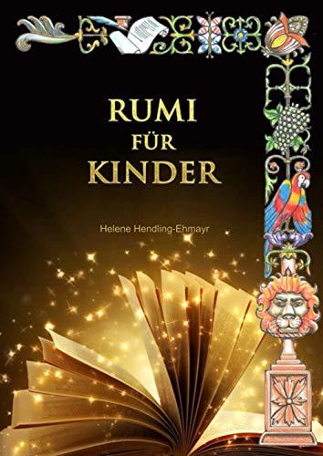 RUMI FÜR KINDER: Rumi Märchen für Kinder und Jugendliche auf Deutsch, Englisch und Persisch