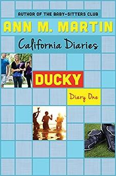 Ducky: Diary One (California Diaries Book 5) by [Ann M. Martin]