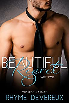 Beautiful Regret: Part Two (VIP Short Story) by [Rhyme Devereux, Book Cover By Design]
