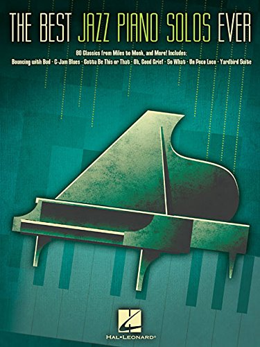 The Best Jazz Piano Solos Ever: 80 Classics, From Miles To Monk And More: Noten für Klavier