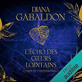L'Écho des cœurs lointains 1 : Le prix de l'indépendance     Outlander 7.1              Auteur(s):                                                                                                                                 Diana Gabaldon                               Narrateur(s):                                                                                                                                 Marie Bouvier                      Durée: 23 h et 35 min     8 évaluations     Au global 4,8