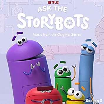 Ask The StoryBots: Season 3 (Music From The Netflix Original Series)