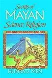 Secrets of Mayan Science/Religion