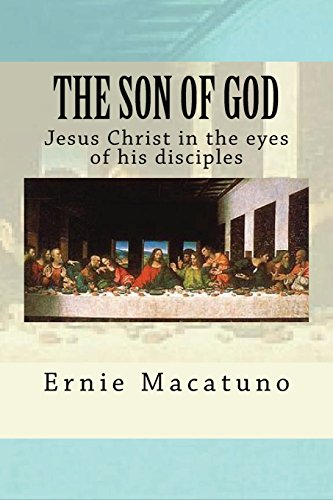 The Son of God: Jesus Christ in the eyes of his disciples