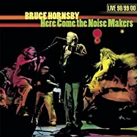 Here Come the Noise Makers by Bruce Hornsby (2000-10-24)