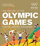 The History of the Olympic Games: Faster, Higher, Stronger
